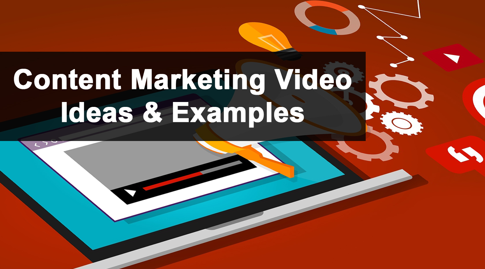 Content Marketing Video Ideas & Examples | ContentTools